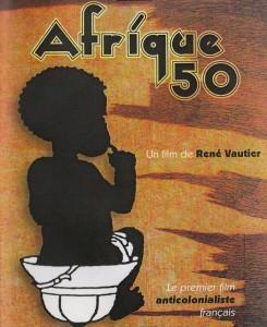 """Vendredi 6 décembre: projection du documentaire """"Afrique 50″"""