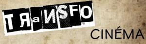 Vendredi 17 et vendredi 24 janvier 2014: Ciné-club du Transfo