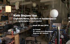 """Jeudi 29 mai 2014: Kafé Disjonc'thé spécial """"Logiciels libres, hackers & hackerspaces"""""""